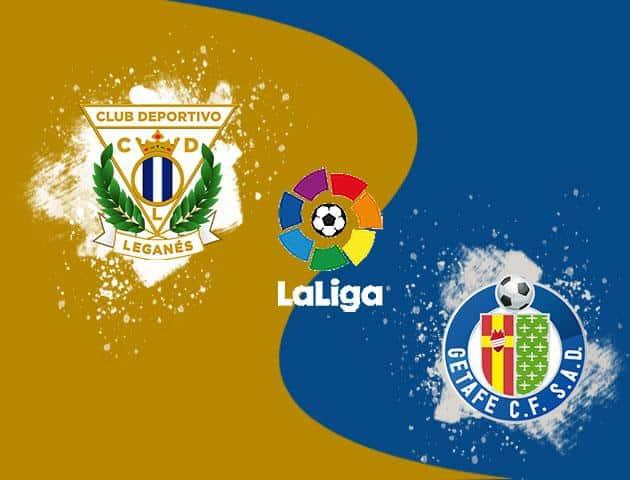 Soi kèo nhà cái Leganes 0-0 Getafe, 19/01/2020 - VĐQG Tây Ban Nha