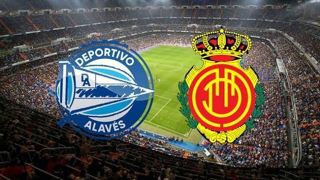 Soi kèo nhà cái tỉ số Mallorca vs Deportivo Alavés, 16/02/2020 - VĐQG Tây Ban Nha