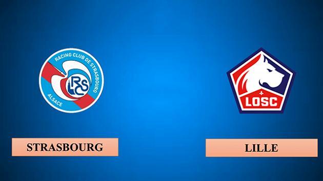 Soi kèo nhà cái tỉ số Strasbourg vs Lille, 02/02/2020 - VĐQG Pháp [Ligue 1]