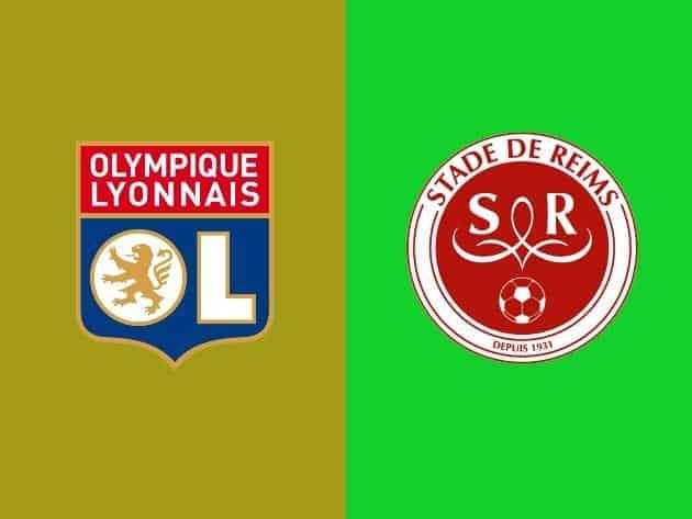 Soi kèo tỉ số Olympique Lyonnais vs Reims, 14/03/2020 – VĐQG Pháp [Ligue 1]