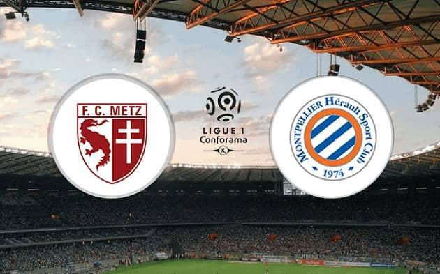 Soi kèo nhà cái tỉ số Metz vs Montpellier, 4/2/2021 - VĐQG Pháp [Ligue 1]