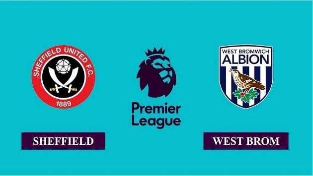 Soi kèo nhà cái tỉ số Sheffield Utd vs West Brom, 03/2/2021 - Ngoại Hạng Anh