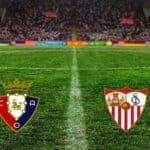 Soi kèo nhà cái tỉ số Osasuna vs Sevilla, 23/02/2021 - VĐQG Tây Ban Nha