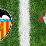 Soi kèo nhà cái tỉ số Valencia vs Celta Vigo, 21/02/2021 - VĐQG Tây Ban Nha