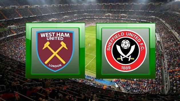 Soi kèo nhà cái tỉ số West Ham vs Sheffield Utd, 16/2/2021 - Ngoại Hạng Anh