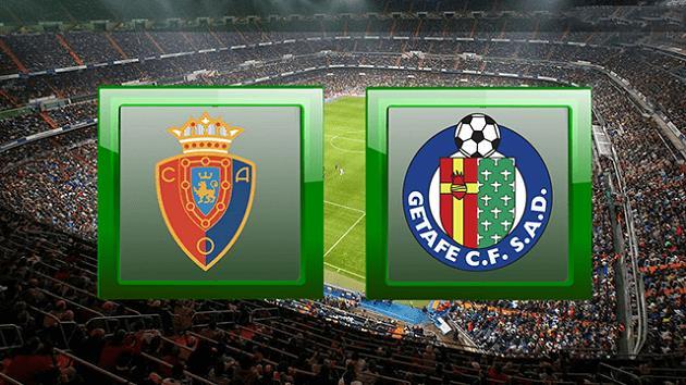 Soi kèo nhà cái tỉ số Osasuna vs Getafe, 03/04/2021 - VĐQG Tây Ban Nha