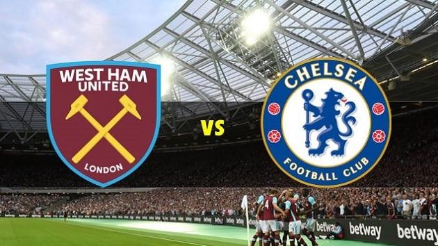 Soi kèo nhà cái tỉ số West Ham vs Chelsea, 24/4/2021 - Ngoại Hạng Anh